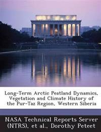 Long-Term Arctic Peatland Dynamics, Vegetation and Climate History of the Pur-Taz Region, Western Siberia