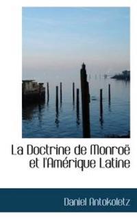 La Doctrine de Monro Et L'Am Rique Latine