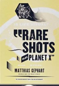 Rare Shots on Planet X