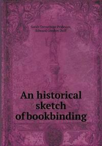 An Historical Sketch of Bookbinding
