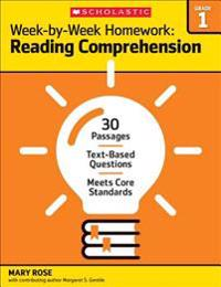 Week-By-Week Homework: Reading Comprehension Grade 1: 30 Passages - Text-Based Questions - Meets Core Standards