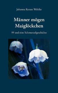 Mnner Mgen Maiglckchen