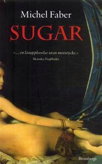 Sugar : kvinnan som steg ut ur mörkret