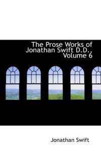 The Prose Works of Jonathan Swift D.D., Volume 6