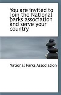 You Are Invited to Join the National Parks Association and Serve Your Country