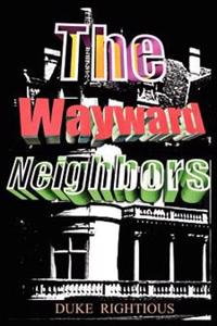 The Wayward Neighbors