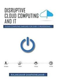 Disruptive Cloud Computing and It