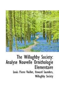 The Willughby Society: Analyse Nouvelle Ornithologie L Mentaire