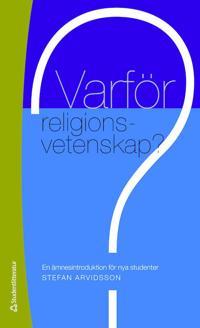 Varför religionsvetenskap? : en ämnesintroduktion för nya studenter