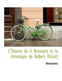 L'Ystoire de Li Normant Et La Chronique de Robert Viscart