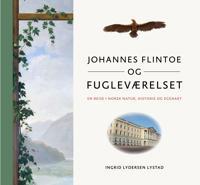 Johannes Flintoe og fugleværelset - Ingrid Lydersen Lystad | Ridgeroadrun.org