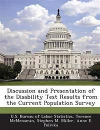 Discussion and Presentation of the Disability Test Results from the Current Population Survey
