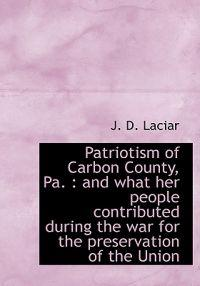 Patriotism of Carbon County, Pa.