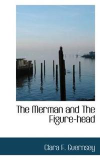 The Merman and the Figure-head