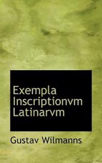 Exempla Inscriptionvm Latinarvm