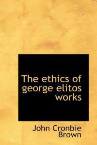 The Ethics of George Elito's Works