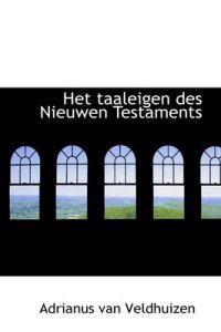 Het Taaleigen Des Nieuwen Testaments