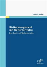 Risikomanagement Mit Wetterderivaten