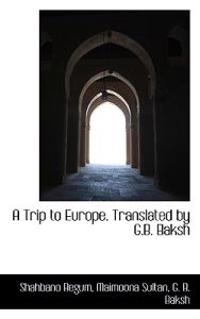 A Trip to Europe. Translated by G.B. Baksh