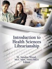 Introduction to Health Sciences Librarianship