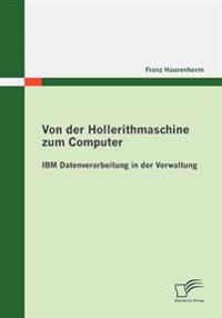 Von Der Hollerithmaschine Zum Computer