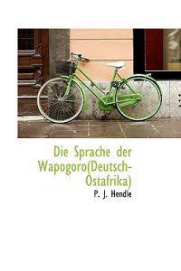 Die Sprache Der Wapogoro (Deutsch-ostafrika)