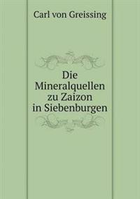 Die Mineralquellen Zu Zaizon in Siebenburgen
