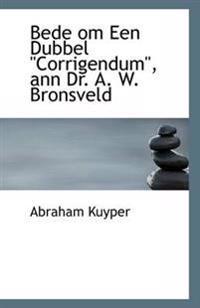 Bede Om Een Dubbel Corrigendum, Ann Dr. A. W. Bronsveld