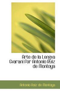 Arte de la Lengva Gvarani for Antonio Ruiz de Montoya