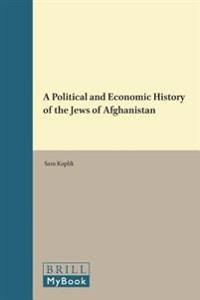A Political and Economic History of the Jews of Afghanistan