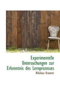 Experimentelle Untersuchungen Zur Erkenntnis Des Lernprozesses