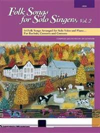 Folk Songs for Solo Singers, Vol 2: 14 Folk Songs Arranged for Solo Voice and Piano for Recitals, Concerts, and Contests (High Voice), Book & CD