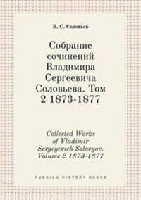 Collected Works of Vladimir Sergeyevich Solovyov. Volume 2 1873-1877
