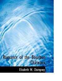 Romance of the Bourbon Ch Teaux