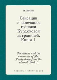 Sensations and the Comments of Ms. Kurdyukova from the Abroad. Book 1