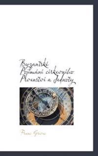 Byzantsk Poj M N C Rkevn Ho Prvenstv a Jednoty