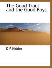 The Good Tract and the Good Boys