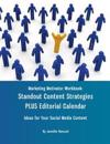 Marketing Motivator Workbook: Standout Content Strategies Plus Editorial Calendar: Ideas for Your Social Media Content