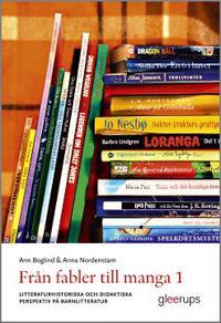 Från fabler till manga 1 : Litteraturhistoriska och didaktiska perspektiv på barnlitteratur