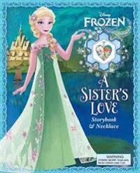Disney Frozen: A Sister's Love [With Necklace]