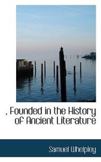 , Founded in the History of Ancient Literature