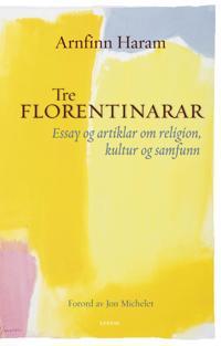 Tre florentinarar - Arnfinn Haram pdf epub