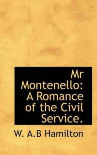 MR Montenello: A Romance of the Civil Service.