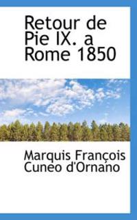 Retour De Pie IX. a Rome 1850