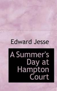A Summer's Day at Hampton Court