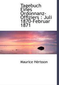 Tagebuch Eines Ordonnanz-Offiziers