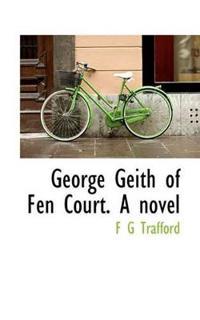 George Geith of Fen Court. a Novel