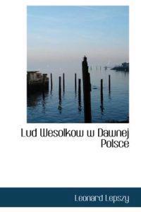 Lud Wesolkow W Dawnej Polsce