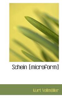 Schein [Microform]