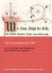 Das Februarpatent 1861: Zur Geschichte Und Zukunft Der Osterreichischen Landtage
